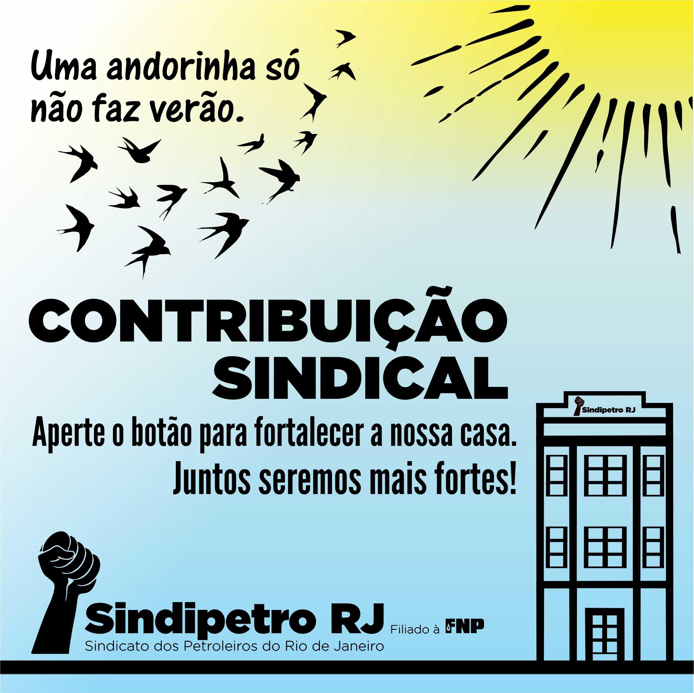 Contribuição sindical: ajude a fazer o sindicato mais forte CONTRIBUI    O SINDICAL CASA