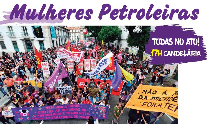 Petroleiras no 8 de março Dia Internacional da Mulher cartaz chamada mulheres